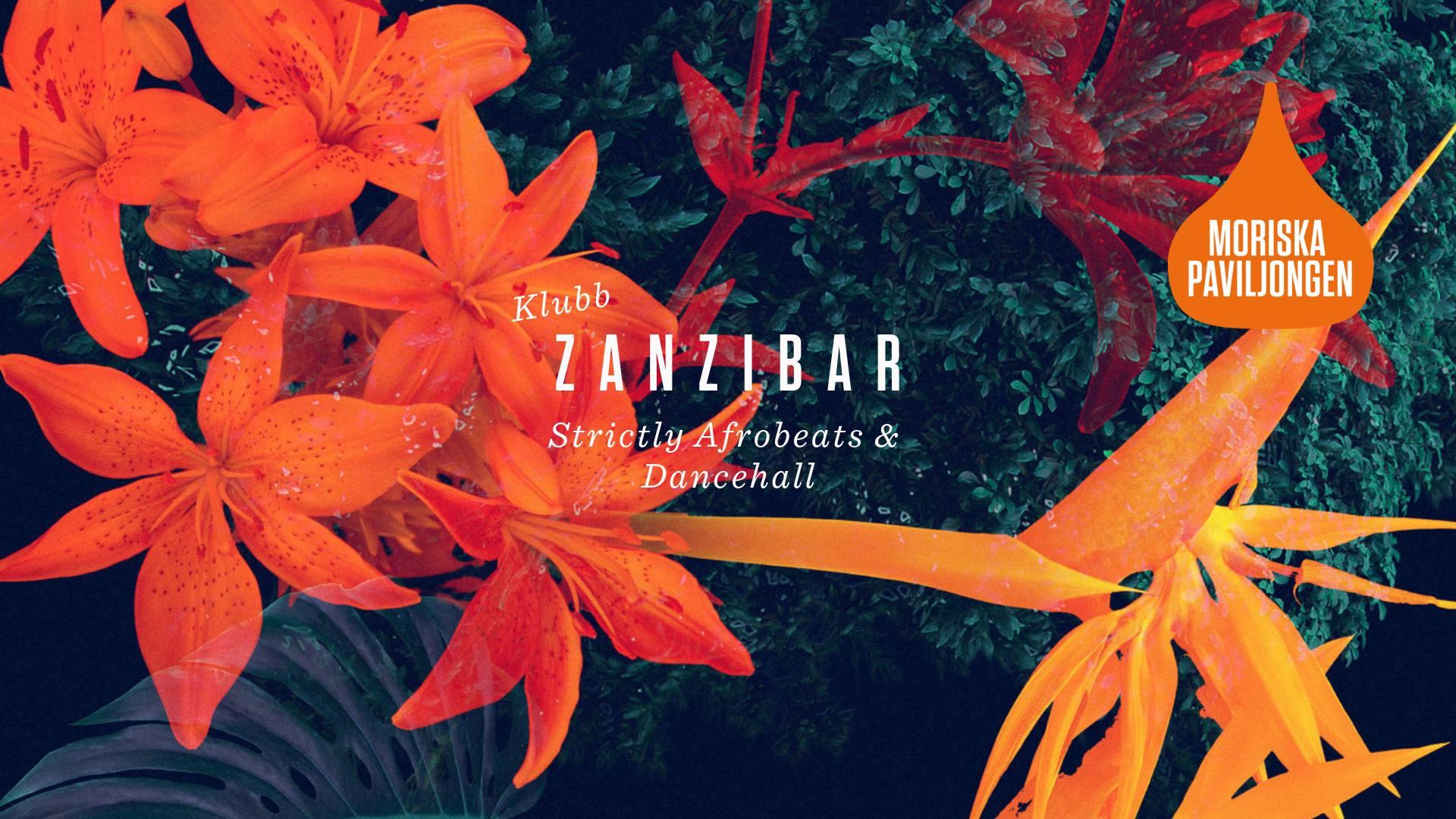 KLUBB: Klubb Zanzibar - Strictly Afrobeats & Dancehall! (MALMÖ)