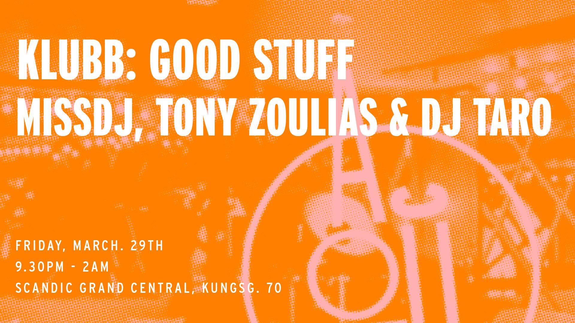 Konsert: GOOD STUFF Tony Zoulias, Dj Taro, Missdj!
