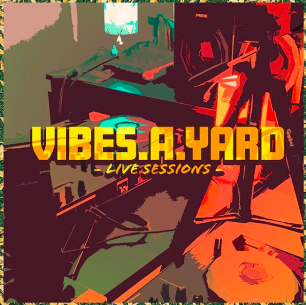 Livestream: VIBES.A.YARD Live Sessions