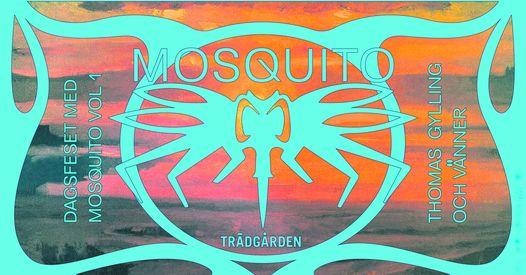 EVENEMANG: Mosquito Dagsfest vol. 1 (STOCKHOLM)