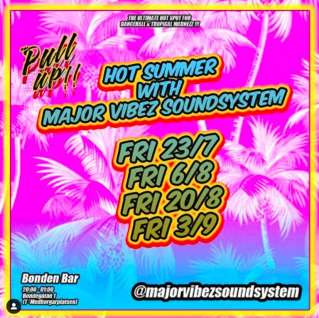 KLUBB! Hot Summer - Major Vibes System (STOCKHOLM)